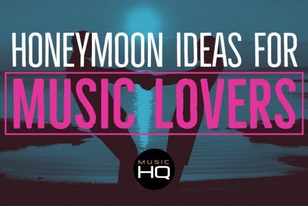 music hq honeymoon ideas
